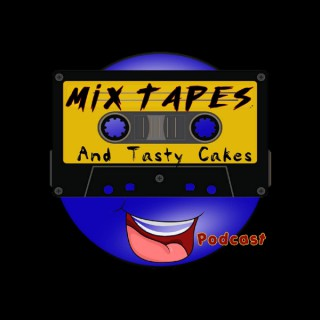 Mix Tapes and Tasty Cakes