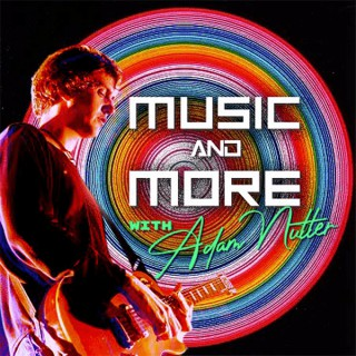 Music and more with Adam Nutter