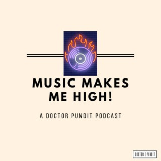 Music Makes Me High! Podcast