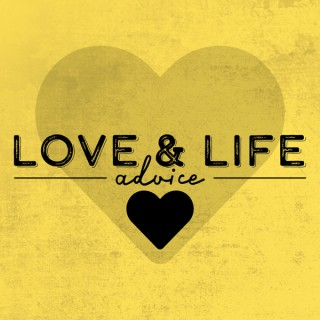 Love and Life Advice