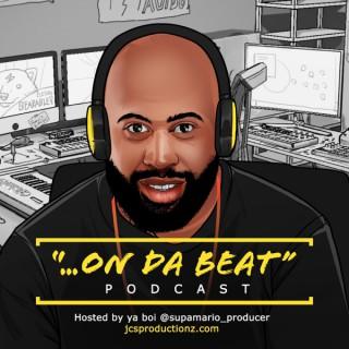 On Da Beat Podcast