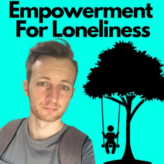 Jamie Fitzjohn - Empowerment For Loneliness