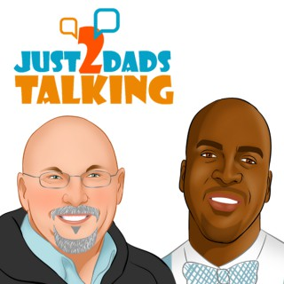 Just 2 Dads Talking Podcast