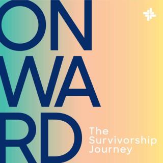 Onward: The Survivorship Journey