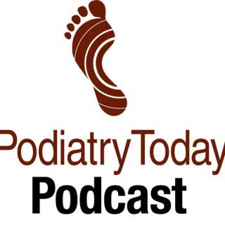 Podiatry Today Podcasts