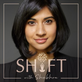 Shift with Shubhra Podcast