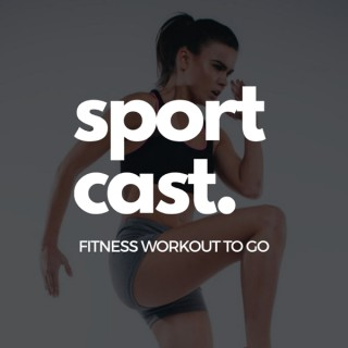 SPORTcast. Fitness Workout to go