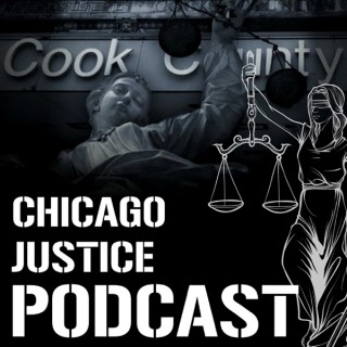 Chicago Justice Podcast