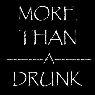 More Than a Drunk