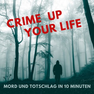 Crime up your Life - Mord und Totschlag in 10 Minuten