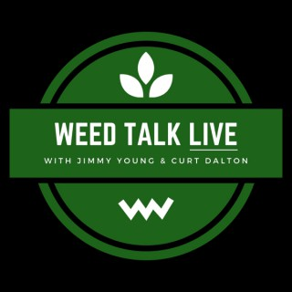 Weed Talk Live with Curt and Jimmy