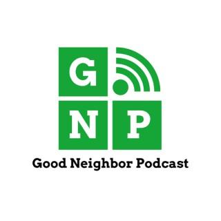 Good Neighbor Podcast