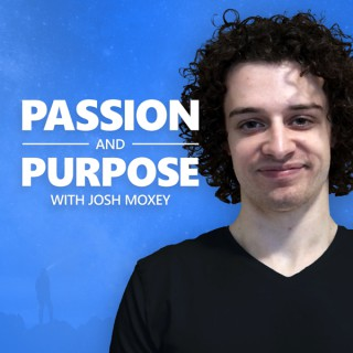 Passion and Purpose with Josh Moxey