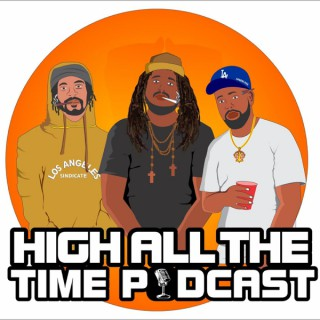 High All The Time Podcast