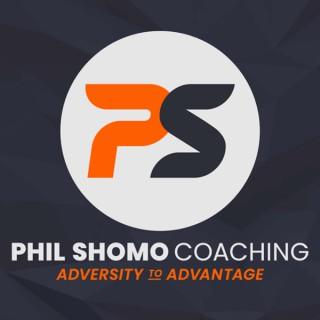 Phil Shomo Coaching: Adversity to Advantage