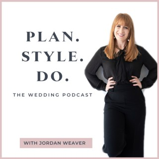 Plan Style Do - The Wedding Podcast