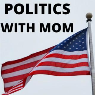 Politics With Mom
