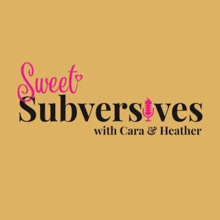 Sweet Subversives