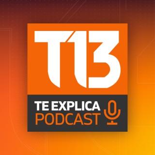 T13 Te Explica Podcast
