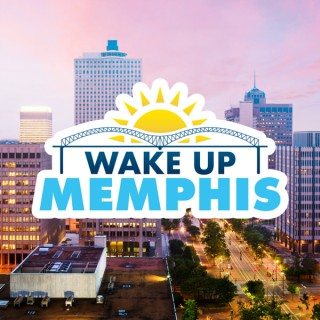 Wake Up Memphis Podcast