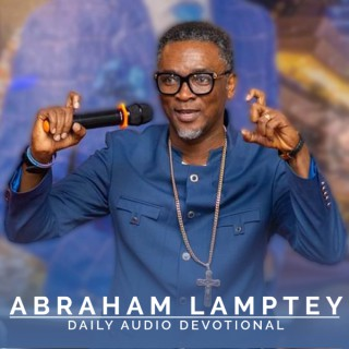 Abraham Lamptey Audio Daily Devotional