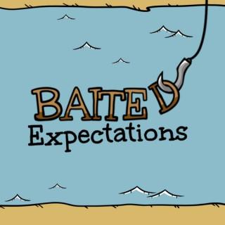 Baited Expectations