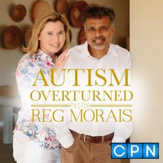 Autism Overturned with Dr. Reg Morais