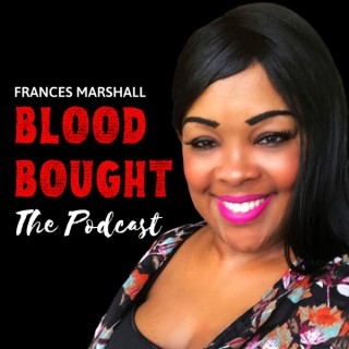 Blood Bought The Podcast
