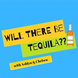 WILL THERE BE TEQUILA?