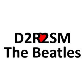 D2R2SM - The Beatles