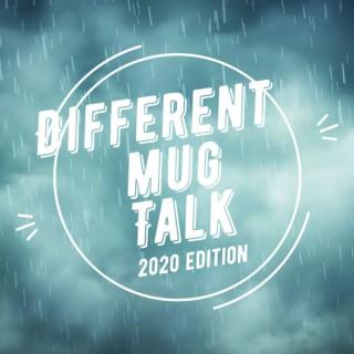 Different Mug Talk