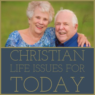 Christian Life Issues for Today
