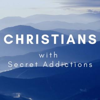 Christians with Secret Addictions
