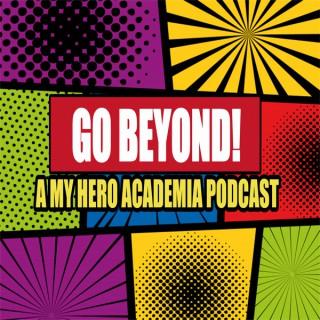 Go Beyond: A My Hero Academia Podcast