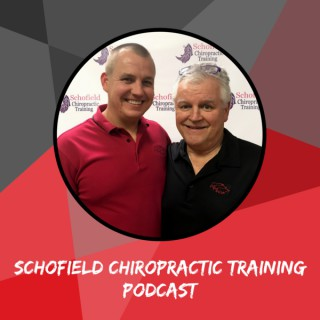 Schofield Chiropractic Training Podcast