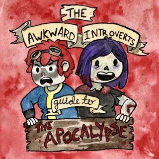 Awkward Introverts' Guide to the Apocalypse