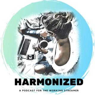 Harmonized: A Podcast for Twitch Streamers