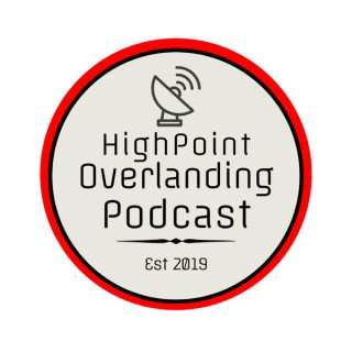 Highpoint Overland Podcast