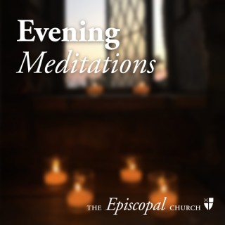 Evening Meditations from The Episcopal Church