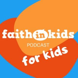 Faith in Kids 4 KIDS