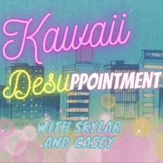 Kawaii Desuppointment