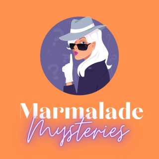 Marmalade Mysteries: A Murder, Mystery & Missing Persons Podcast