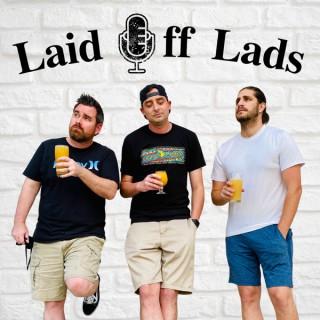 Laid Off Lads