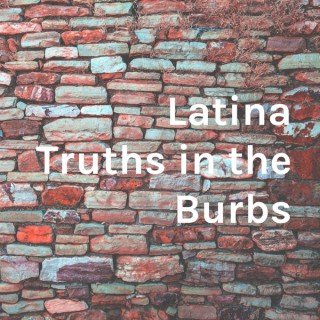 Latina Truths in the Burbs