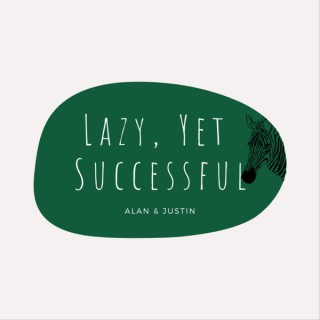 Lazy, Yet Successful
