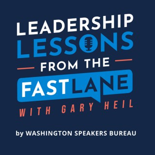 Leadership Lessons from the Fast Lane with Gary Heil