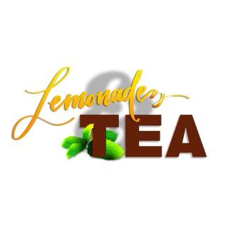 Lemonade & Tea Podcast