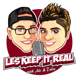 Les Keep It Real with Ali & Talie