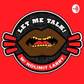 Let Me Talk With Nolimit Larry