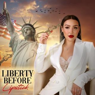 Liberty Before Lipstick